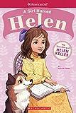 A Girl Named Helen: The True Story of Helen Keller (American Girl: A Girl Named)
