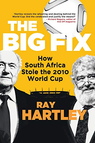 The Big Fix – How South African Stole the 2010 World Cup