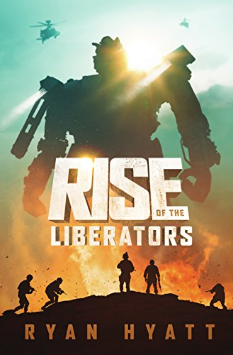 Rise of the Liberators (Terrafide Book 1) by [Ryan Hyatt]