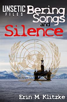 [Erin Klitzke]のUNSETIC Files: Bering Songs and Silence (English Edition)