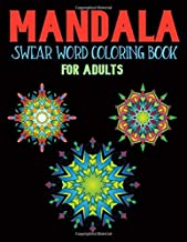 Mandala Swear Word Coloring Book For Adults: Detailed Mandala Word Art Therapy For Stress Relief Management Calming Curse Word Color Book Gift For Relaxation and Happiness