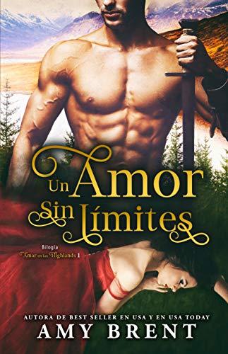 Un amor sin límites (Bilogía Amar en las Highlands nº 1)