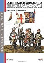 La battaglia di Azincourt 2: 25 Ottobre 1415 - Enrico V fa strage della cavalleria di Francia (Battlefield) (Italian Edition)
