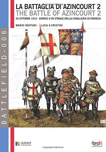 La battaglia di Azincourt 2: 25 Ottobre 1415 - Enrico V fa strage della cavalleria di Francia: 6