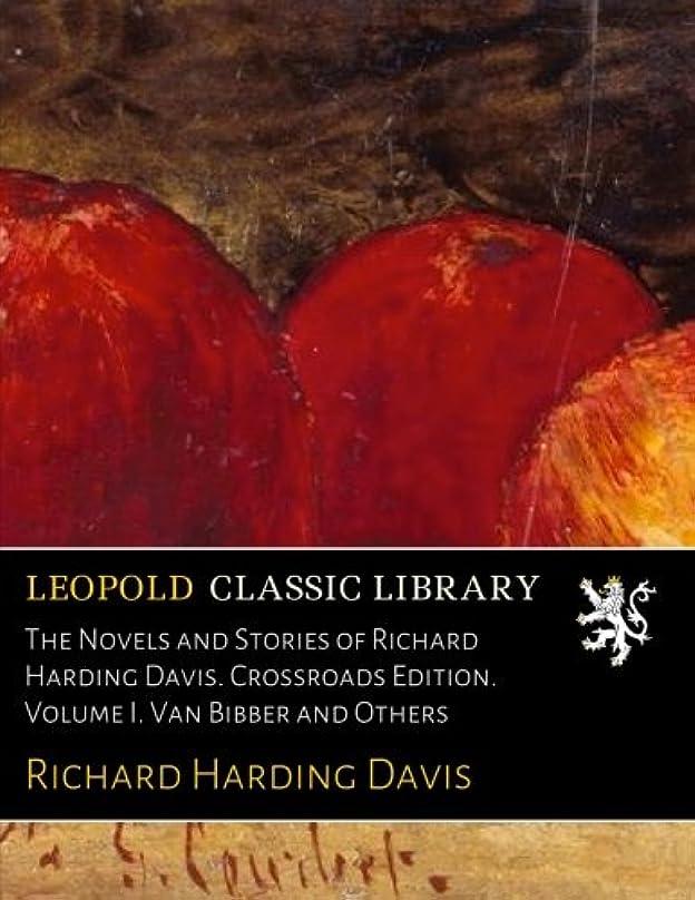 ギャングスター反発する周辺The Novels and Stories of Richard Harding Davis. Crossroads Edition. Volume I. Van Bibber and Others