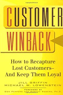 Customer Winback: How to Recapture Lost Customers--And Keep Them Loyal