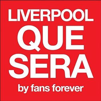 Liverpool Que Sera
