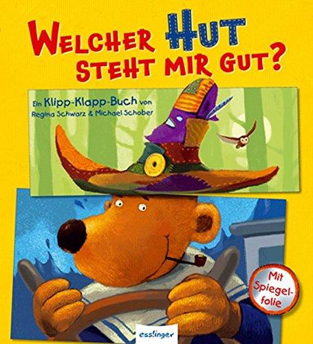 Welcher Hut steht mir gut?: Klipp-Klapp-Bilderbuch