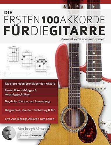 Die ersten 100 Akkorde für die Gitarre: Gitarrenakkorde üben und spielen