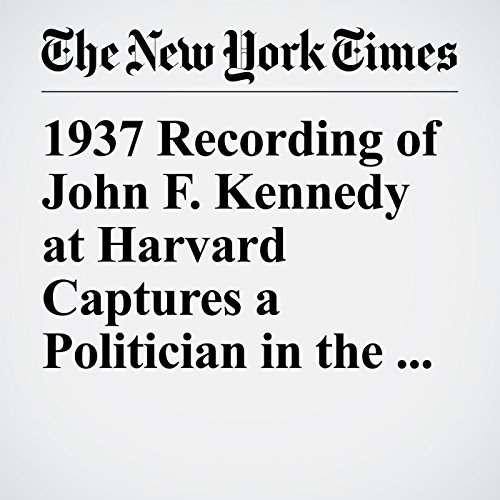 1937 Recording of John F. Kennedy at Harvard Captures a Politician in the Making copertina