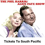 Phil Harris - Alice Faye Show: Tickets to South Pacific