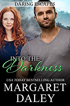 Into the Darkness (Daring Escapes Book 1) by [Margaret Daley]