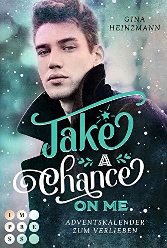 Buchseite und Rezensionen zu 'Take A Chance On Me. Adventskalender zum Verlieben: Gay Winter Romance' von Gina Heinzmann