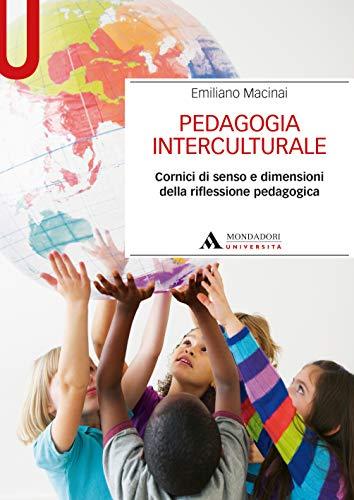 PEDAGOGIA INTERCULTURALE - Edizione digitale: Cornici di senso e dimensioni della riflessione pedagogica