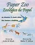 Paper Zoo / Zoológico de Papel: An Adventure to South Africa / Una Aventura a Sudáfrica (Colibri Children's Adventures) [Idioma Inglés]: 2