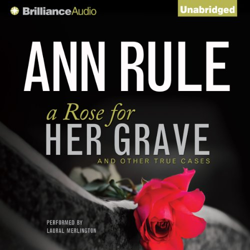 A Rose for Her Grave - and Other True Cases audiobook cover art
