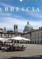 Brescia, eine lombardische Schoenheit (Wandkalender 2022 DIN A3 hoch): Sympathische Stadt in der Lombardei (Monatskalender, 14 Seiten )