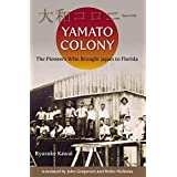Yamato Colony: The Pioneers Who Brought Japan to Florida (English Edition)