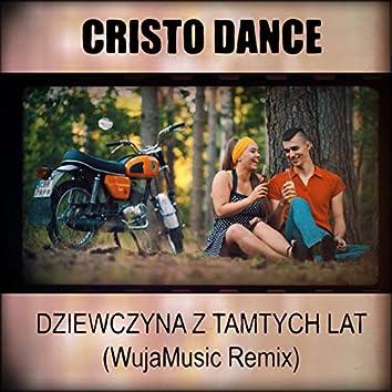 Dziewczyna z tamtych lat (WujaMusic Remix)