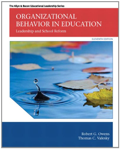Compare Textbook Prices for Organizational Behavior in Education: Leadership and School Reform  The Allyn & Bacon Educational Leadership Series 11 Edition ISBN 9780133489033 by Owens Jr., Robert E.,Valesky, Thomas C.