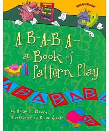 [(A-B-A-B-A- A Book of Pattern Play )] [Author: Brian P Cleary] [Aug-2010]