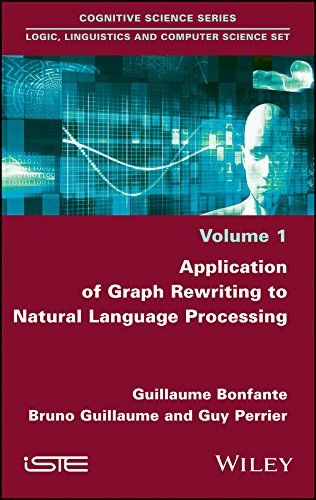Compare Textbook Prices for Application of Graph Rewriting to Natural Language Processing Cognitive Science: Logic, Linguistics and Computer Science Set 1 Edition ISBN 9781786300966 by Bonfante, Guillaume,Guillaume, Bruno,Perrier, Guy