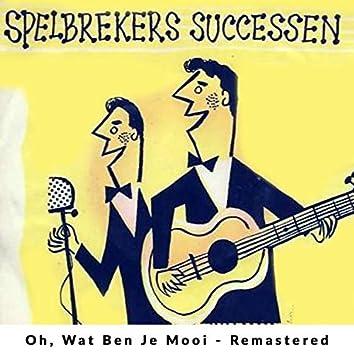 Oh, Wat Ben Je Mooi - Remastered