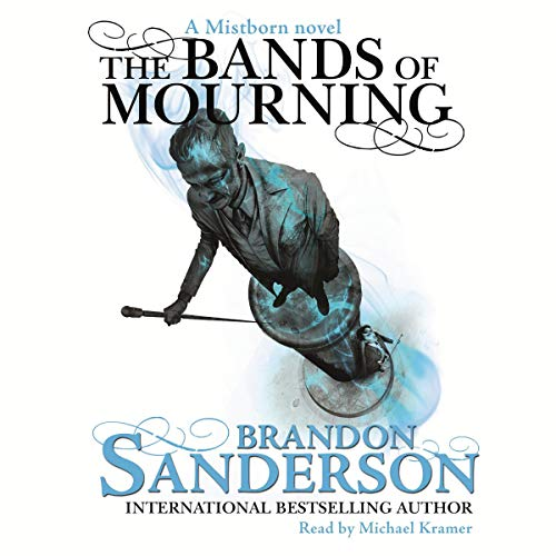 The Bands of Mourning     A Mistborn Novel              By:                                                                                                                                 Brandon Sanderson                               Narrated by:                                                                                                                                 Michael Kramer                      Length: 15 hrs and 1 min     1,308 ratings     Overall 4.8