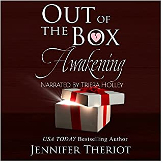Out of the Box Awakening                   By:                                                                                                                                 Jennifer Theriot                               Narrated by:                                                                                                                                 Triera Holley                      Length: 12 hrs and 26 mins     34 ratings     Overall 4.4