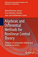 Algebraic and Differential Methods for Nonlinear Control Theory: Elements of Commutative Algebra and Algebraic Geometry (Mathematical and Analytical Techniques with Applications to Engineering)