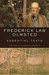 Frederick Law Olmsted: Essential Texts