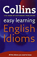 Collins Easy Learning English Idioms by Collins UK(2010-07-01)