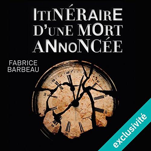 FABRICE BARBEAU - ITINÉRAIRE D'UNE MORT ANNONCÉE [2017] [MP3 64KBPS]