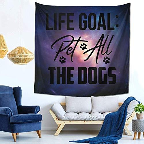 Lawenp Life Goal Pet All The Dogs Tapiz Dormitorio Sala de Estar Dormitorio, Cortina de Ventana Alfombra de Picnic 59x59 Pulgadas Tapiz Colgante de Pared