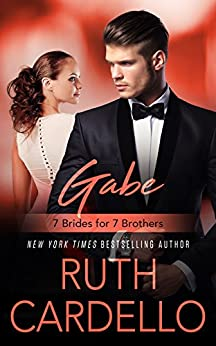 Gabe (7 Brides for 7 Brothers Book 2) by [Ruth Cardello]