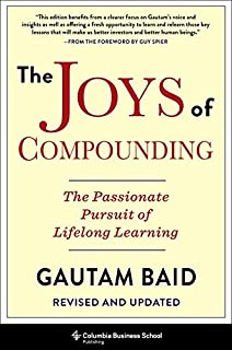 The Joys of Compounding: The Passionate Pursuit of Lifelong Learning, Revised and Updated
