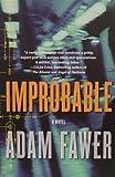 Improbable: A Novel