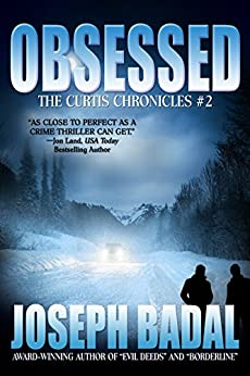 Obsessed (The Curtis Chronicles Book 2) by [Joseph Badal]