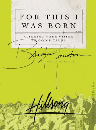 For This I Was Born: Aligning Your Vision to God's Cause (English Edition)