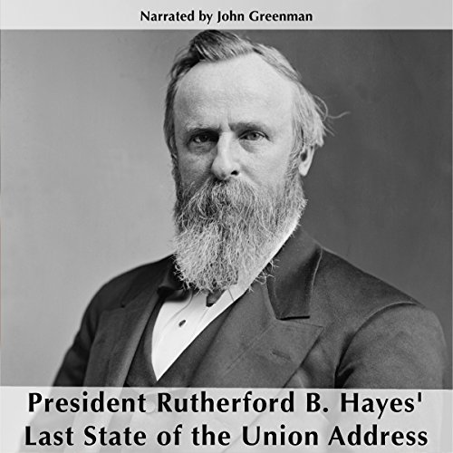 President Rutherford B. Hayes' Last State of the Union cover art