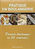 Pratique en boulangerie - Devenir boulanger en 26 semaines