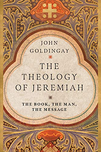 Image of The Theology of Jeremiah: The Book, the Man, the Message
