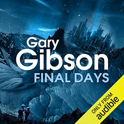 Final Days Audiobook By Gary Gibson cover art