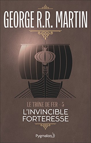 Le Trône de Fer (Tome 5) - L'invincible forteresse (French Edition)