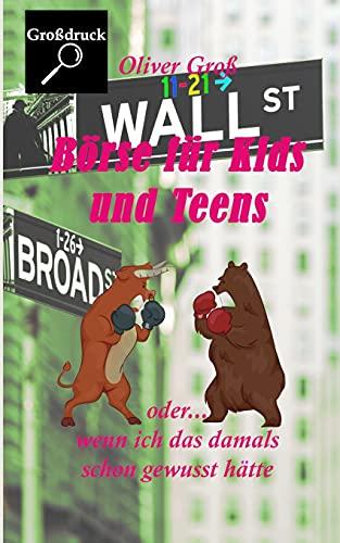 Börse für Kids und Teens: oder... wenn ich das damals schon gewusst hätte (Die Feuerspatzen - Die spannende Detektivserie aus Franken)