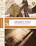 Miami's Vice: Overregulating Entrepreneurs (Institute for Justice City Studies)