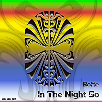 In the Night Go