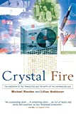 Crystal Fire – The Invention of the Transistor & the Birth of the Information Age (Paper...