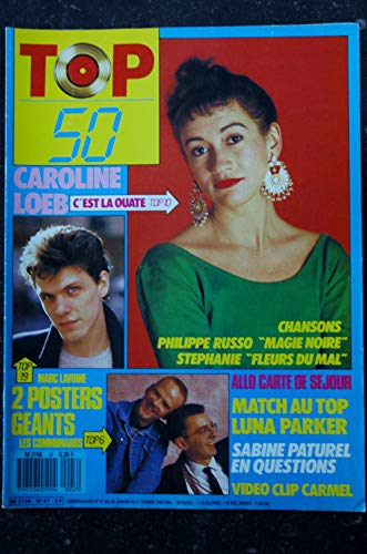 TOP 50 047 JANVIER 1987 CAROLINE LOEB LUNA PARKER SABINE PATUREL + POSTERS MARC LAVOINE LES COMMINARDS