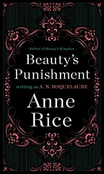 Beauty's Punishment: A Novel (Sleeping Beauty Trilogy Book 2) Review